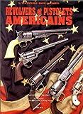Revolvers et pistolets américains - L'univers des armes