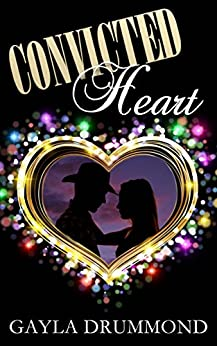 Convicted Heart by [Gayla Drummond]