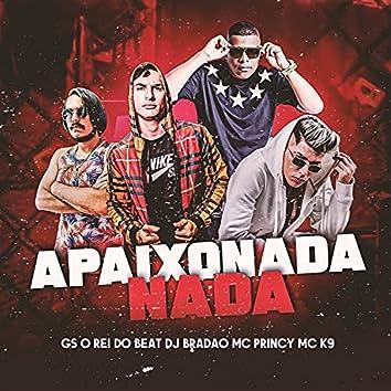 Apaixonada Nada (BregaFunk Remix)