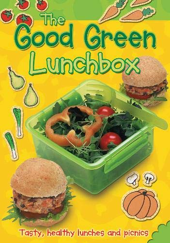 The Good Green Lunchbox: Tasty, healthy lunches and picnics