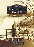 Niagara Falls: 1850-2000 (Images of America)