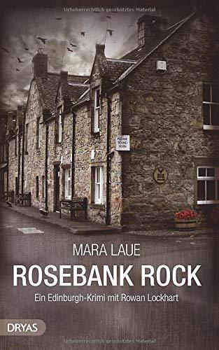 Rosebank Rock: Ein Edinburgh-Krimi mit Rowan Lockhart