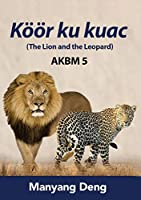 The Lion and the Leopard (Koeoer ku Kuac) is the fifth book of AKBM kids' books.