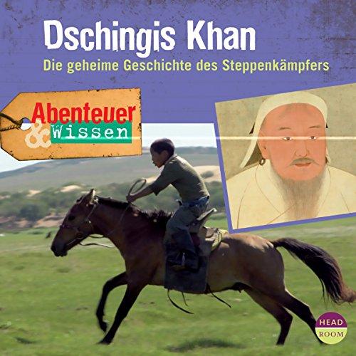 Dschingis Khan - Die geheime Geschichte des Steppenkämpfers audiobook cover art
