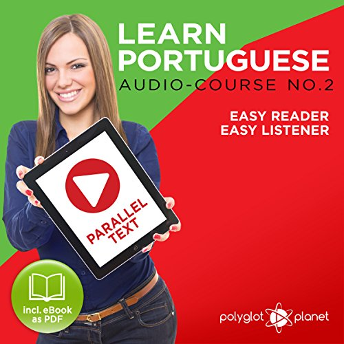 Learn Portuguese - Easy Reader - Easy Listener - Parallel Text - Portuguese Audio Course No. 2                   By:                                                                                                                                 Polyglot Planet                               Narrated by:                                                                                                                                 Samuel Goncalves,                                                                                        Christopher Tester                      Length: 31 mins     Not rated yet     Overall 0.0
