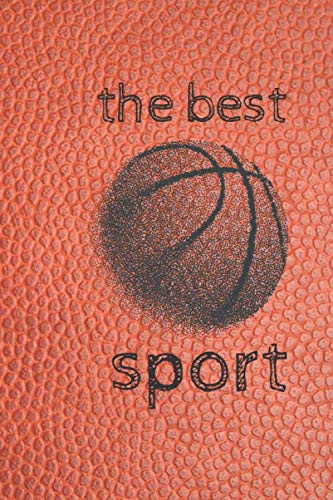 the best sport: Blank Lined Notebook, basketball coachs, basketball notebook, Ruled, Writing ... for basketball lovers, basketball gifts