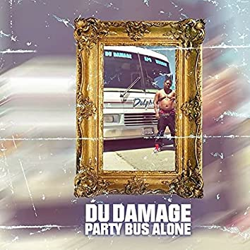 Party Bus Alone