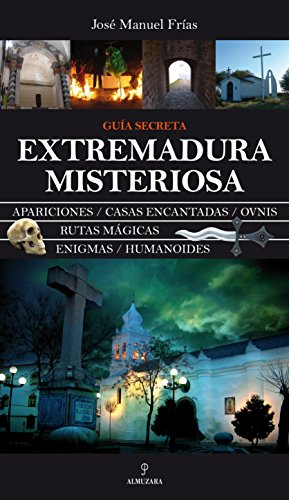 Extremadura misteriosa (Magica (almuzara))