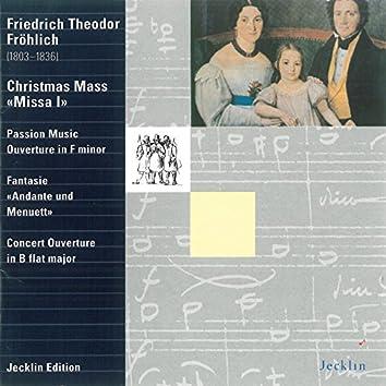 Friedrich Theodor Fröhlich: Christmas Mass, Passion Music Overture, Fantasie & Concert Overture