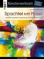 trifft Pinsel: Abstrakte Acrylbilder in