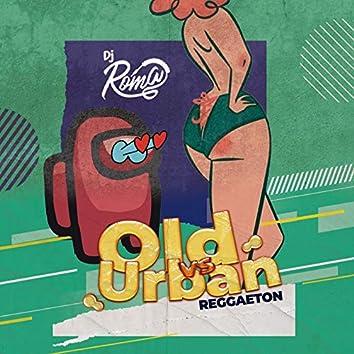 Old vs Urban Reggaeton