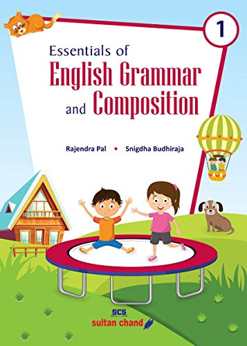 Essentials of English Grammar and Composition for Class 1 Examination 2021-2022