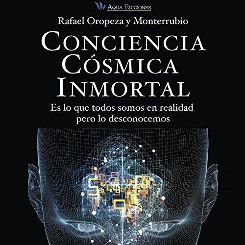Conciencia Cósmica Inmortal [Immortal Cosmic Consciousness] audiobook cover art