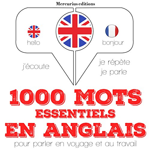 1000 mots essentiels en anglais     J'écoute. Je répète. Je parle.              By:                                                                                                                                 J. M. Gardner                               Narrated by:                                                                                                                                 Florence A.,                                                                                        Katie                      Length: 2 hrs and 17 mins     Not rated yet     Overall 0.0