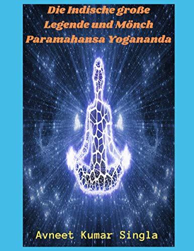 Die Indische große Legende und Mönch Paramahansa Yogananda