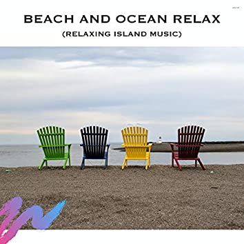 Beach and Ocean Relax (Relaxing Island Music)