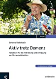 Aktiv trotz Demenz: Handbuch für die Aktivierung und Betreuung von Demenzerkrankten - Johanna Radenbach
