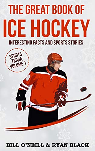 Compare Textbook Prices for The Great Book of Ice Hockey: Interesting Facts and Sports Stories Sports Trivia Volume 1  ISBN 9781543105759 by O'Neill, Bill,Black, Ryan