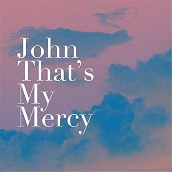 John That's My Mercy