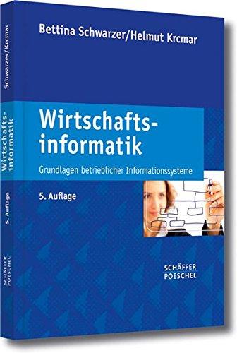 Wirtschaftsinformatik: Grundlagen betrieblicher Informationssysteme