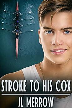 Stroke to His Cox by [JL Merrow]