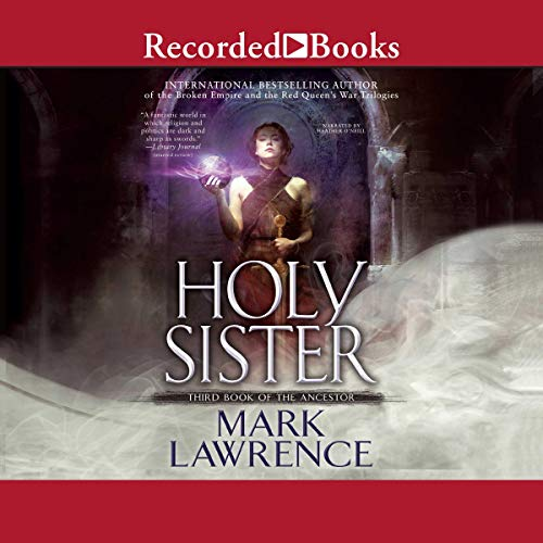 Holy Sister                   Written by:                                                                                                                                 Mark Lawrence                               Narrated by:                                                                                                                                 Heather O'Neill                      Length: 13 hrs     5 ratings     Overall 4.6