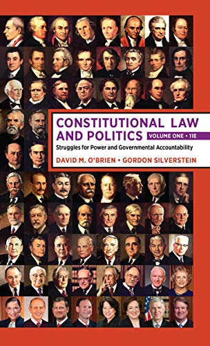 Compare Textbook Prices for Constitutional Law and Politics: Volume 1: Struggles for Power and Governmental Accountability Eleventh Edition ISBN 9780393696721 by O'Brien, David M.,Silverstein, Gordon