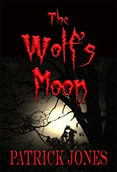 The Wolf's Moon (The Linden Chronicles Book 1) by [Patrick Jones]