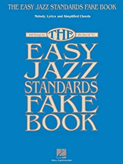 The Easy Jazz Standards Fake Book: 100 Songs in the Key of C