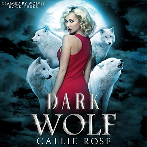 Dark Wolf Audiobook By Callie Rose cover art