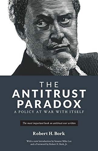 Compare Textbook Prices for The Antitrust Paradox: A Policy at War With Itself  ISBN 9781736089712 by Bork, Robert H,Lee, Mike,Bork, Robert