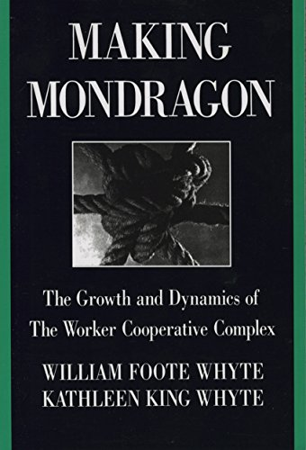 Making Mondragón: The Growth and Dynamics of the Worker Cooperative Complex (Cornell International Industrial and Labor Relations Reports Book 14) (English Edition)