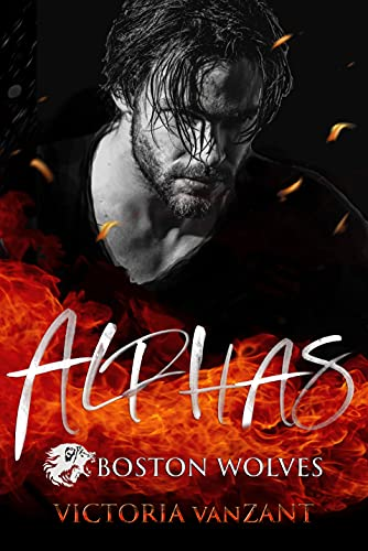 Boston Wolves - Alphas - Gesamtausgabe: Hell\'s End Mafia Band 1 - 3