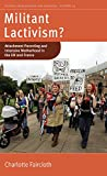 Militant Lactivism?: Attachment Parenting and Intensive Motherhood in the UK and France (Fertility, Reproduction and Sexuality: Social and Cultural Perspectives Book 24)