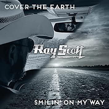 Cover the Earth / Smilin' on My Way