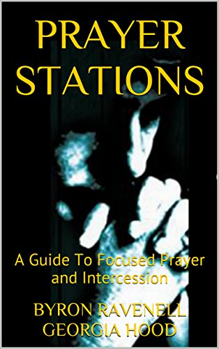 Book: Prayer Stations - A Guide To Focused Prayer and Intercession by Georgia M Hood