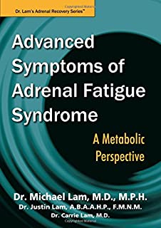 Advanced Symptoms of Adrenal Fatigue Syndrome - A Metabolic Perspective