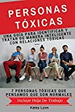 Personas Toxicas: Una Guía para Identificar Y Tratar De Manera Inteligente Con Relaciones Tóxicas: 7...