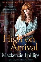 High On Arrival: A Memoir