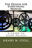 The Design for Everything Manual: A Guide to Good Design