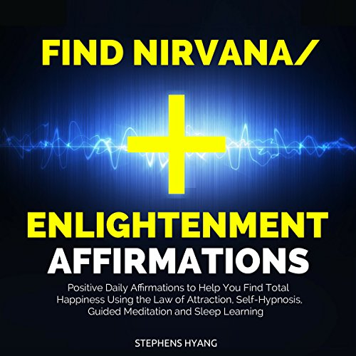 Find Nirvana/Enlightenment Affirmations audiobook cover art