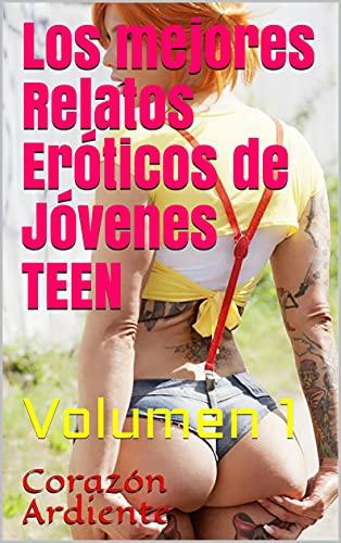 Los mejores Relatos Eróticos de Jóvenes TEEN de Corazón Ardiente