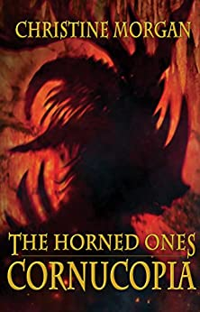 THE HORNED ONES CORNUCOPIA by [Christine Morgan]
