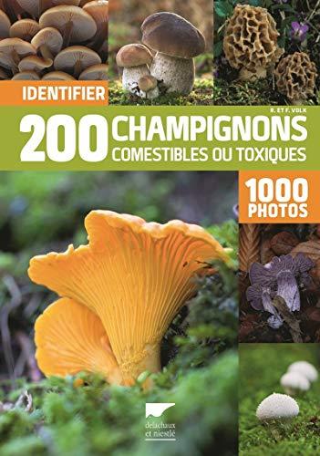 Identifier 200 champignons comestibles ou toxiques. 1000 photos