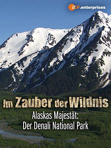 Im Zauber der Wildnis - Alaskas Majestät: der Denali Nationalpark