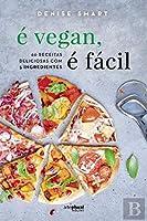 É Vegan, É Fácil (Portuguese Edition)