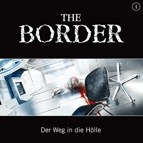 Der Weg in die Hölle (The Border 1) Titelbild