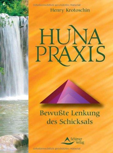 Huna-Praxis: Bewusste Lenkung des Schicksals