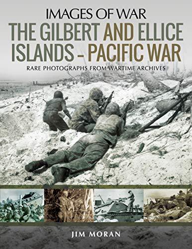 Moran, J: Gilbert and Ellis Islands - Pacific War (Images of War)