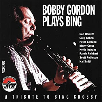 Bobby Gordon Plays Bing